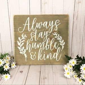 Always Stay Humble & Kind Wooden Wall Sign